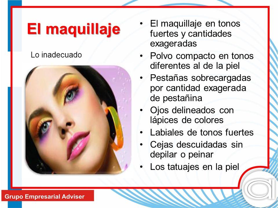 El maquillaje en tonos fuertes y cantidades exageradas Polvo compacto en tonos diferentes al de la piel Pestañas sobrecargadas por cantidad exagerada