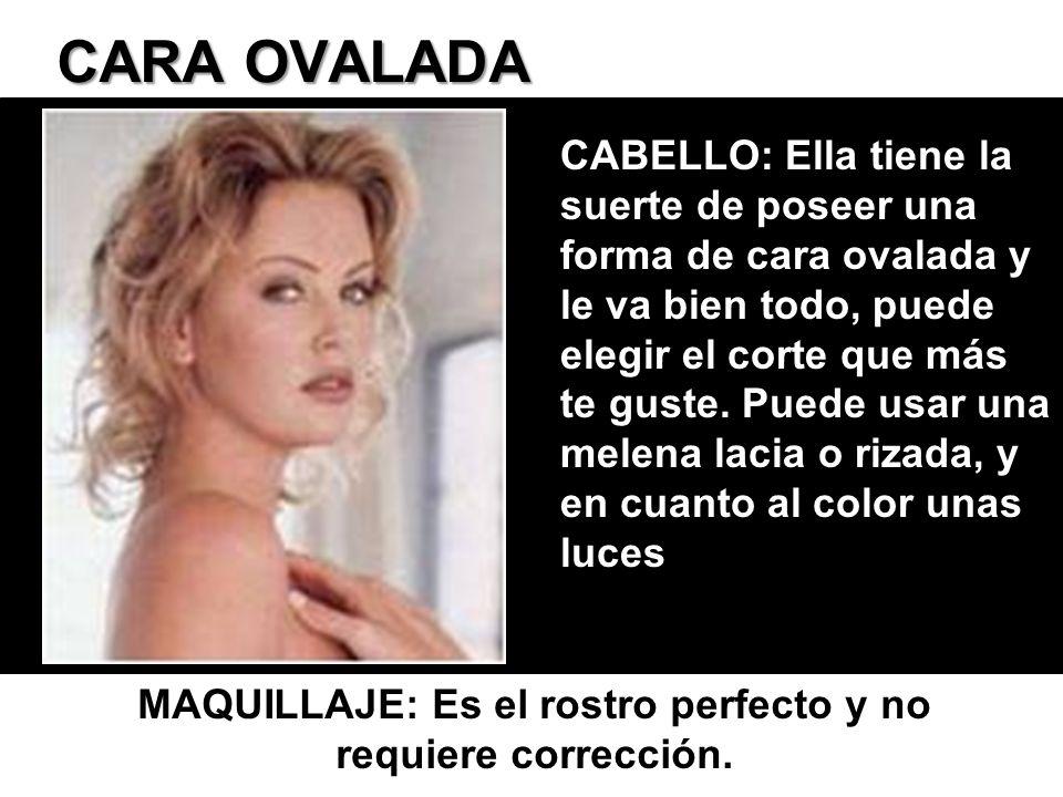 CARA OVALADA CABELLO: Ella tiene la suerte de poseer una forma de cara ovalada y le va bien todo, puede elegir el corte que más te guste. Puede usar u