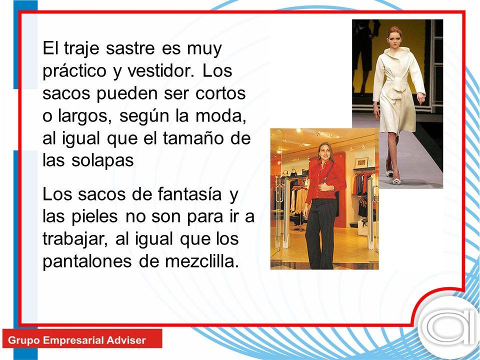 El traje sastre es muy práctico y vestidor. Los sacos pueden ser cortos o largos, según la moda, al igual que el tamaño de las solapas Los sacos de fa