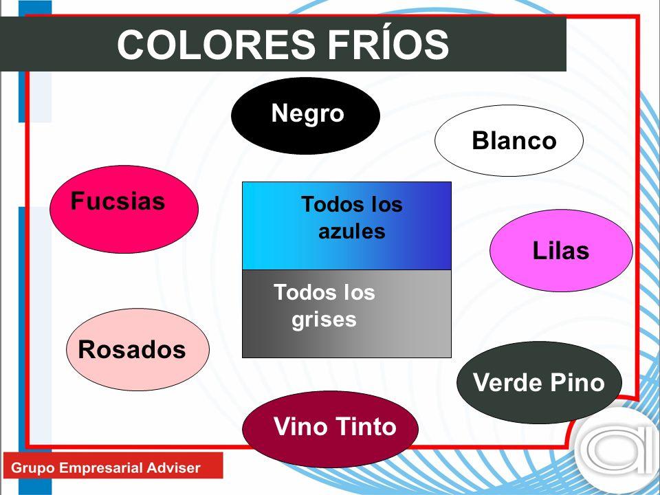 COLORES FRÍOS Negro Blanco Rosados Lilas Fucsias Verde Pino Todos los azules Todos los grises Vino Tinto