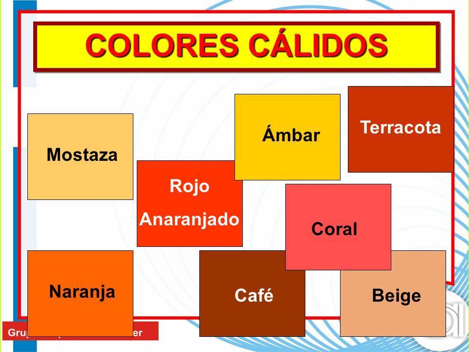 COLORES CÁLIDOS Mostaza Rojo Anaranjado Terracota Café Ámbar Naranja Coral Beige