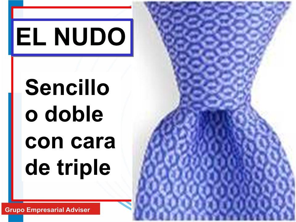 EL NUDO Sencillo o doble con cara de triple
