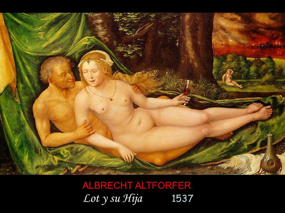 ALBRECHT ALTFORFER Lot y su Hija 1537