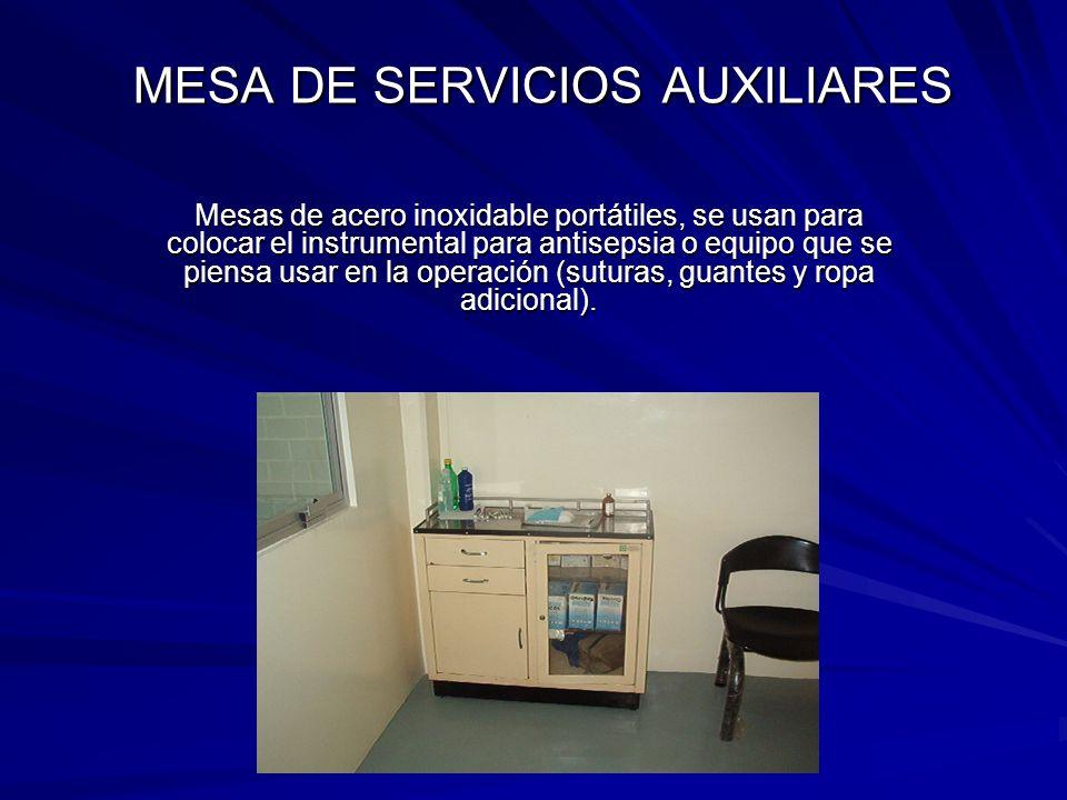 MESA DE SERVICIOS AUXILIARES Mesas de acero inoxidable portátiles, se usan para colocar el instrumental para antisepsia o equipo que se piensa usar en