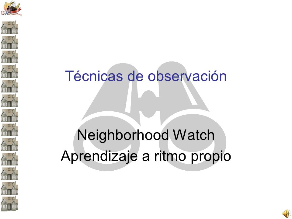 Técnicas de observación Neighborhood Watch Aprendizaje a ritmo propio