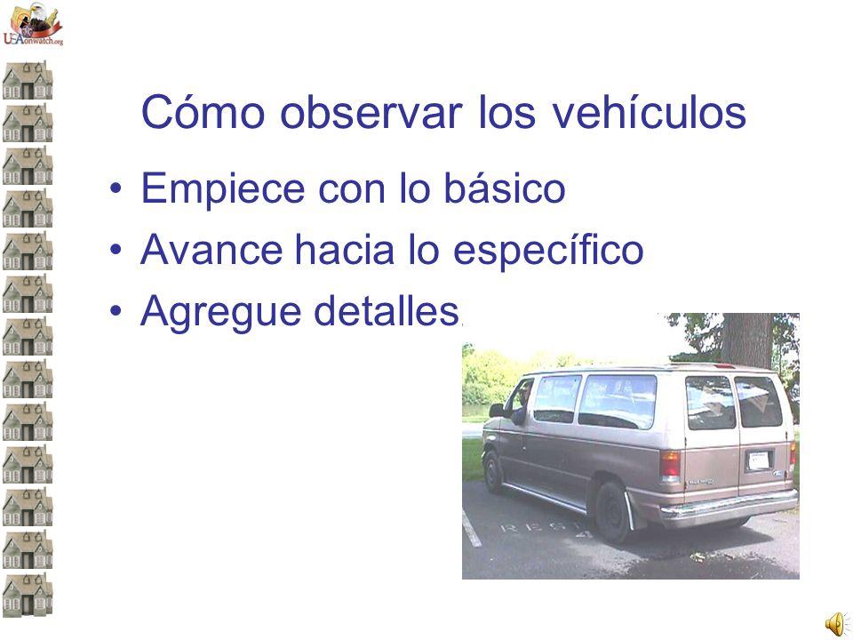 Cómo observar los vehículos Empiece con lo básico Avance hacia lo específico Agregue detalles