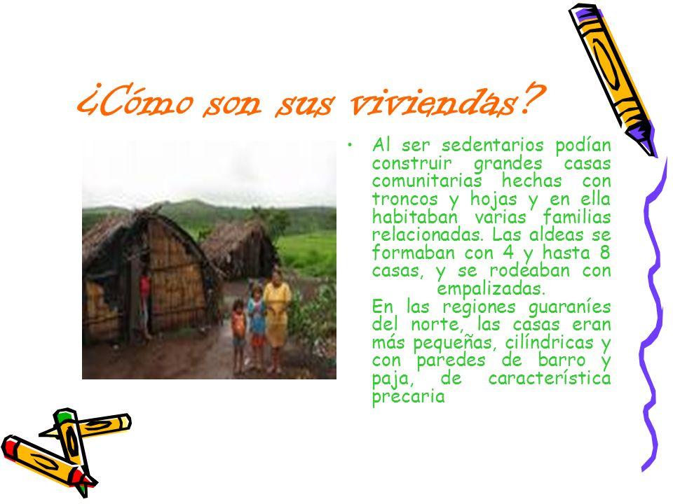 ¿Cómo son sus viviendas? Al ser sedentarios podían construir grandes casas comunitarias hechas con troncos y hojas y en ella habitaban varias familias