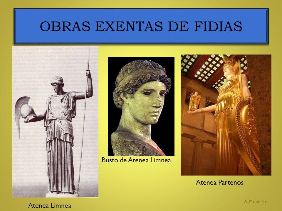 OBRAS EXENTAS DE FIDIAS A. Montero Atenea Limnea Atenea Partenos Busto de Atenea Limnea