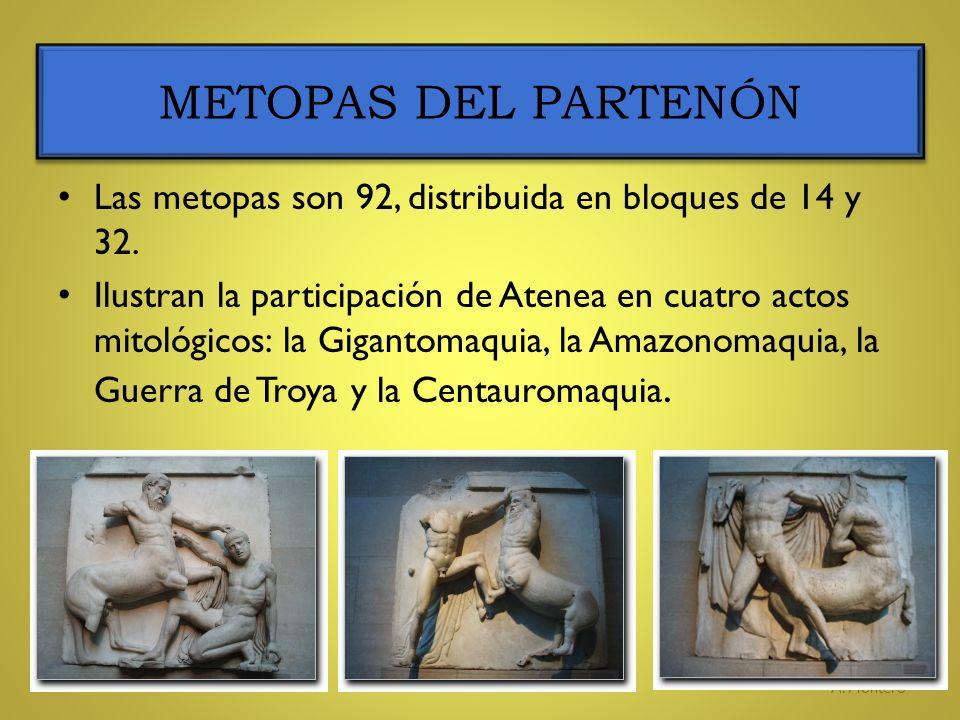 Las metopas son 92, distribuida en bloques de 14 y 32. Ilustran la participación de Atenea en cuatro actos mitológicos: la Gigantomaquia, la Amazonoma