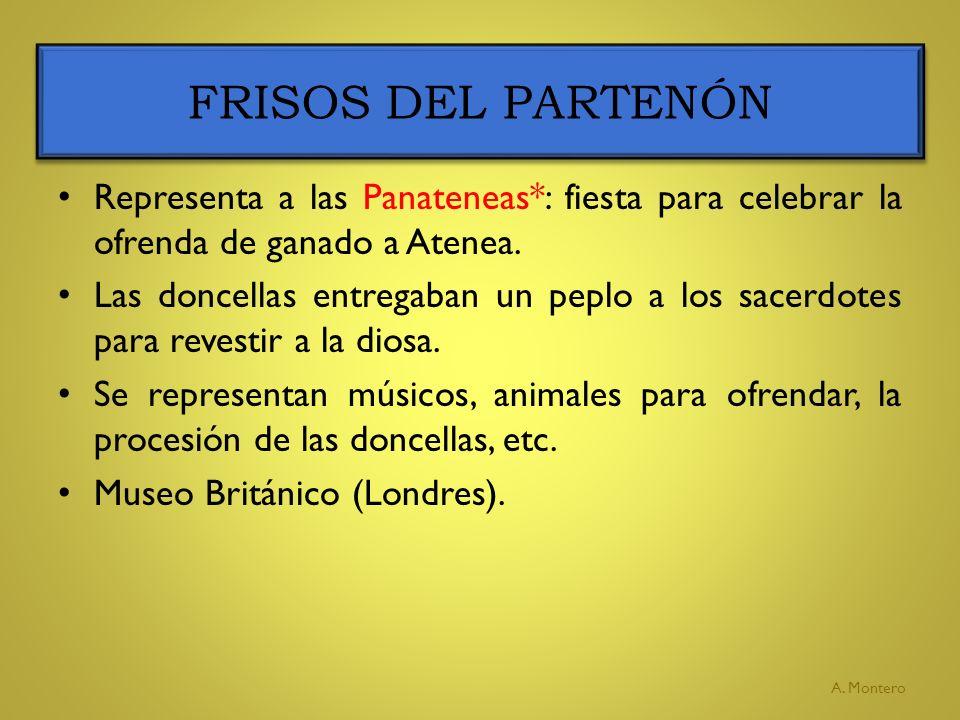 Representa a las Panateneas*: fiesta para celebrar la ofrenda de ganado a Atenea. Las doncellas entregaban un peplo a los sacerdotes para revestir a l