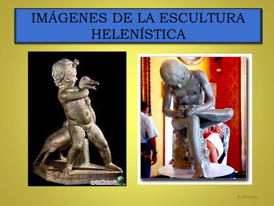 IMÁGENES DE LA ESCULTURA HELENÍSTICA A. Montero