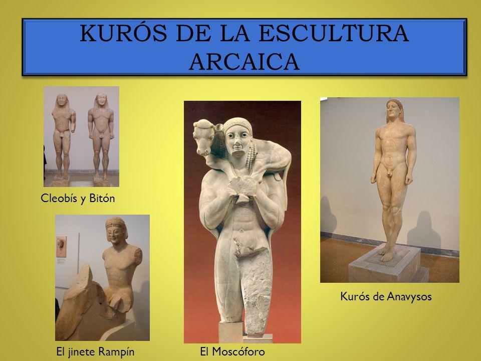 KURÓS DE LA ESCULTURA ARCAICA Cleobís y Bitón El jinete RampínEl Moscóforo Kurós de Anavysos