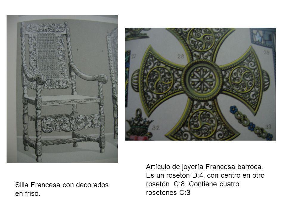 Silla Francesa con decorados en friso. Artículo de joyería Francesa barroca. Es un rosetón D:4, con centro en otro rosetón C:8. Contiene cuatro roseto