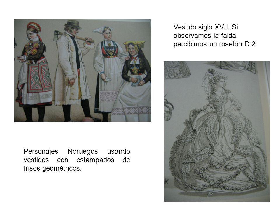 Vestido siglo XVII. Si observamos la falda, percibimos un rosetón D:2 Personajes Noruegos usando vestidos con estampados de frisos geométricos.