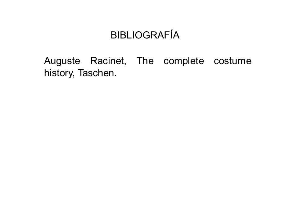 BIBLIOGRAFÍA Auguste Racinet, The complete costume history, Taschen.