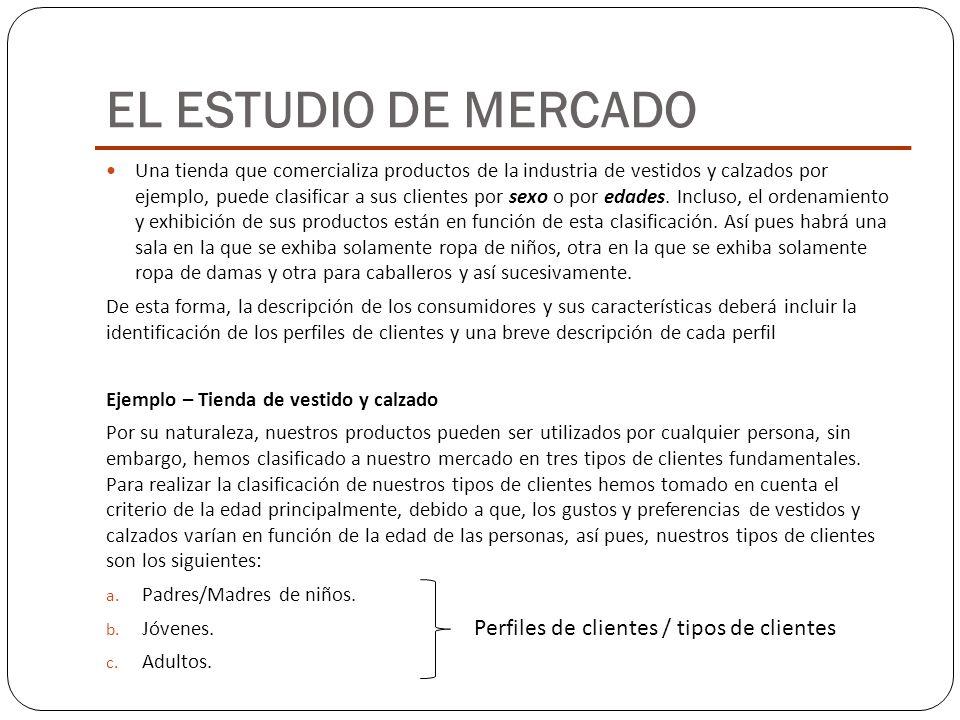 Una tienda que comercializa productos de la industria de vestidos y calzados por ejemplo, puede clasificar a sus clientes por sexo o por edades. Inclu