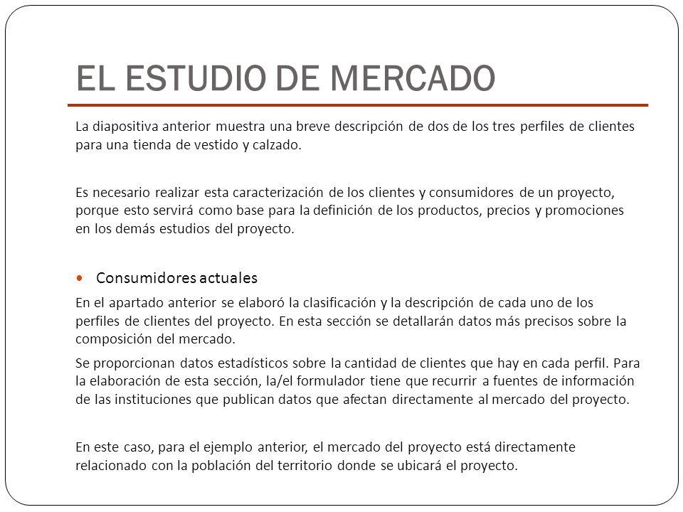 La diapositiva anterior muestra una breve descripción de dos de los tres perfiles de clientes para una tienda de vestido y calzado. Es necesario reali