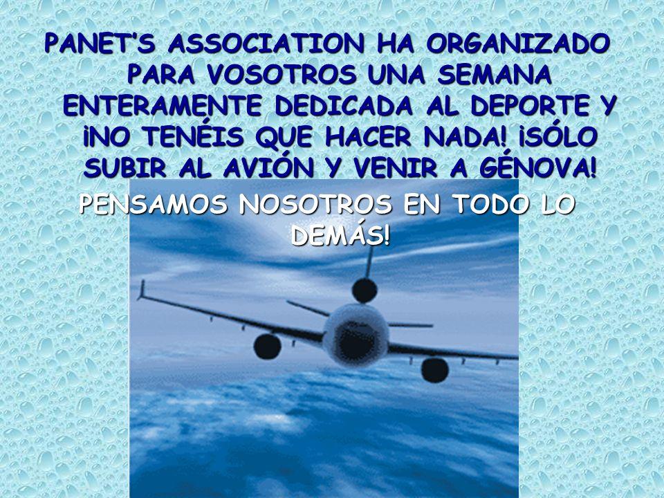 PANETS ASSOCIATION HA ORGANIZADO PARA VOSOTROS UNA SEMANA ENTERAMENTE DEDICADA AL DEPORTE Y ¡NO TENÉIS QUE HACER NADA.