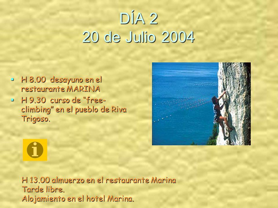 DÍA 1 19 de Julio 2004 H 18.30 cita en el aeropuerto Cristoforo Colombo de Genova H 19.30 desplazamiento a Sestri Levante H 21.00 cena en el restaurante MARINA, via Fasce 100/10 16039 Sestri Levante (GE) tel: 0185 487332 tel: 0185 487332 Alojamiento en el hotel Marina.