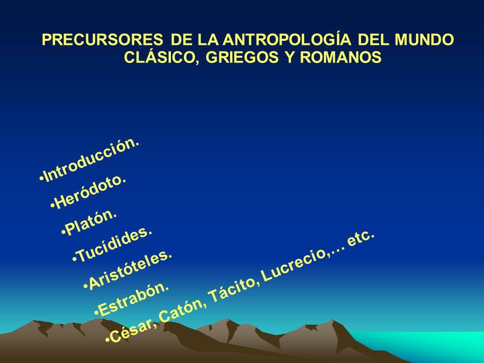 FUNDAMENTOS DE ANTROPOLOGÍA SOCIAL II Universidad de Granada Tema 2. PRECURSORES DE LA ANTROPOLOGÍA DEL MUNDO CLÁSICO (Griegos y Romanos) Y LA EDAD ME