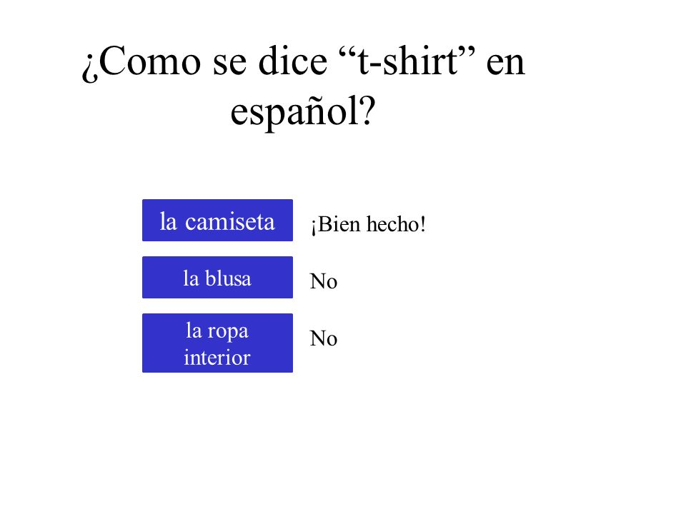 ¿Como se dice pants en español? la bufanda los calcetines los pantalones No ¡Bien hecho!