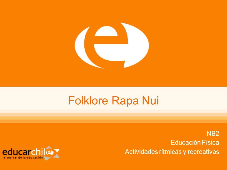 Folklore NB2 (3° y 4° básico) Educación Física Isla de Pascua