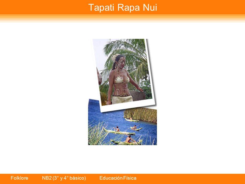 Folklore NB2 (3° y 4° básico) Educación Física Tapati Rapa Nui
