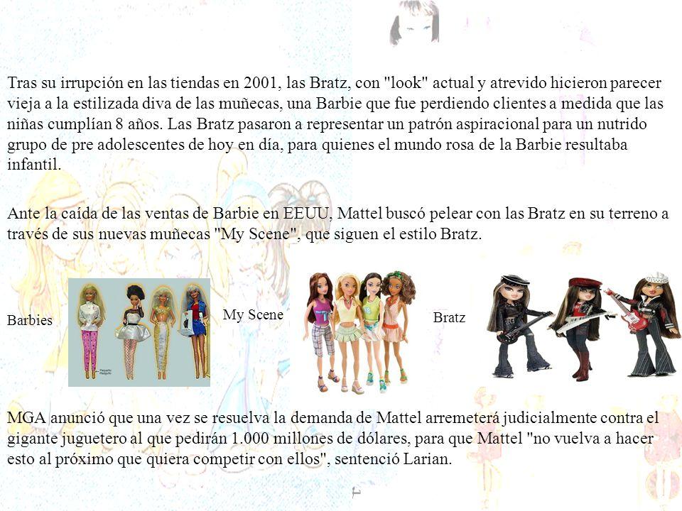 Tras su irrupción en las tiendas en 2001, las Bratz, con look actual y atrevido hicieron parecer vieja a la estilizada diva de las muñecas, una Barbie que fue perdiendo clientes a medida que las niñas cumplían 8 años.