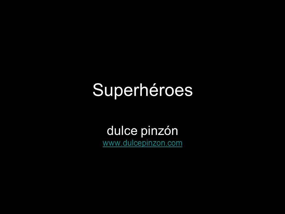 Superhéroes dulce pinzón www.dulcepinzon.com www.dulcepinzon.com