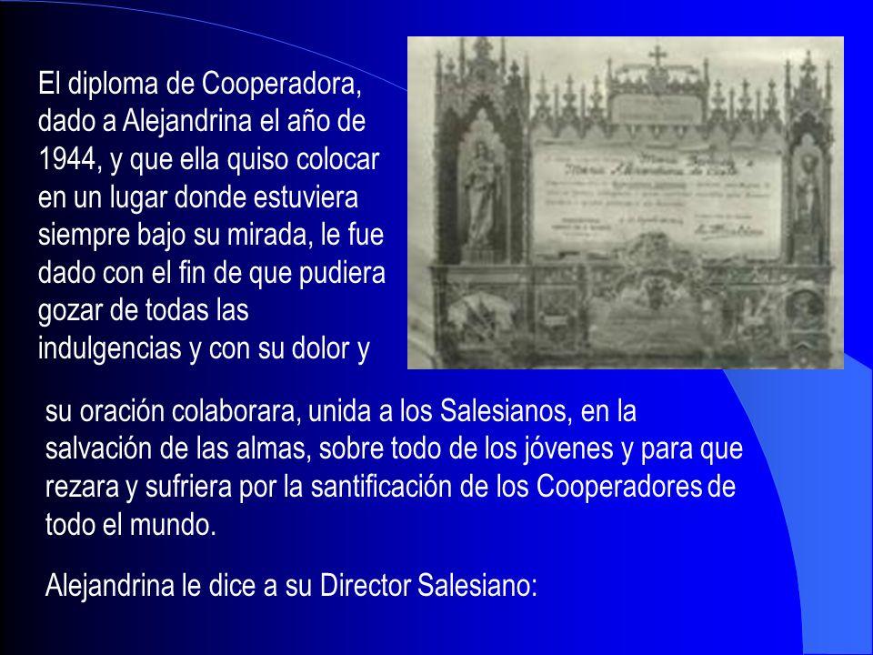 El diploma de Cooperadora, dado a Alejandrina el año de 1944, y que ella quiso colocar en un lugar donde estuviera siempre bajo su mirada, le fue dado