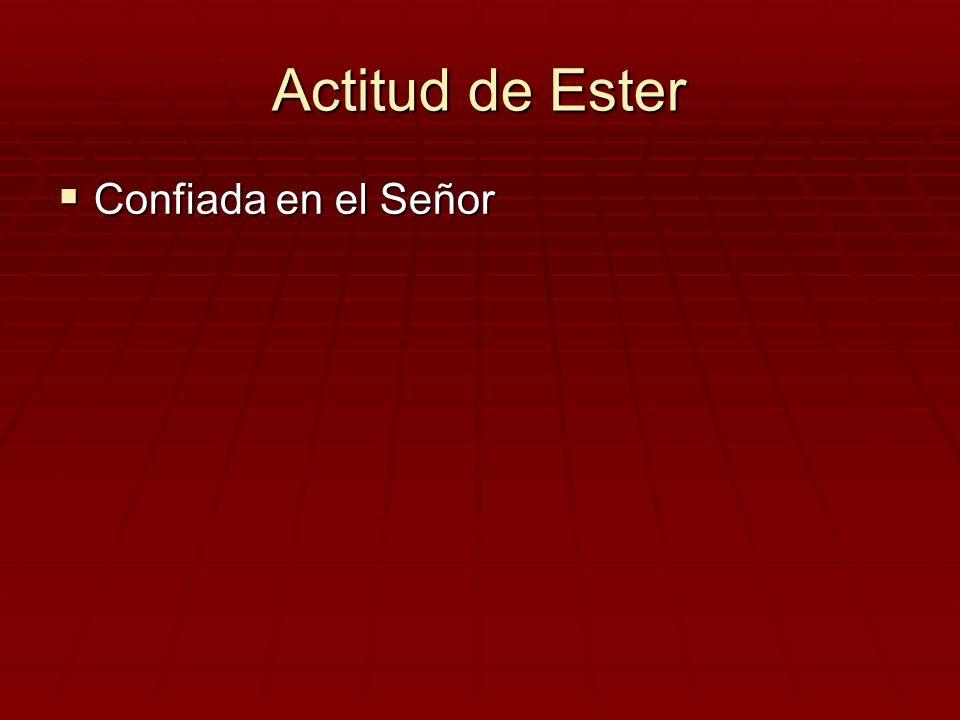 Actitud de Ester Confiada en el Señor Confiada en el Señor