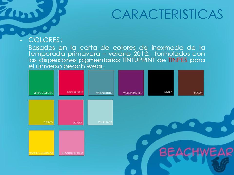 -COLORES : Basados en la carta de colores de inexmoda de la temporada primavera – verano 2012, formulados con las dispersiones pigmentarias TINTUPRINT