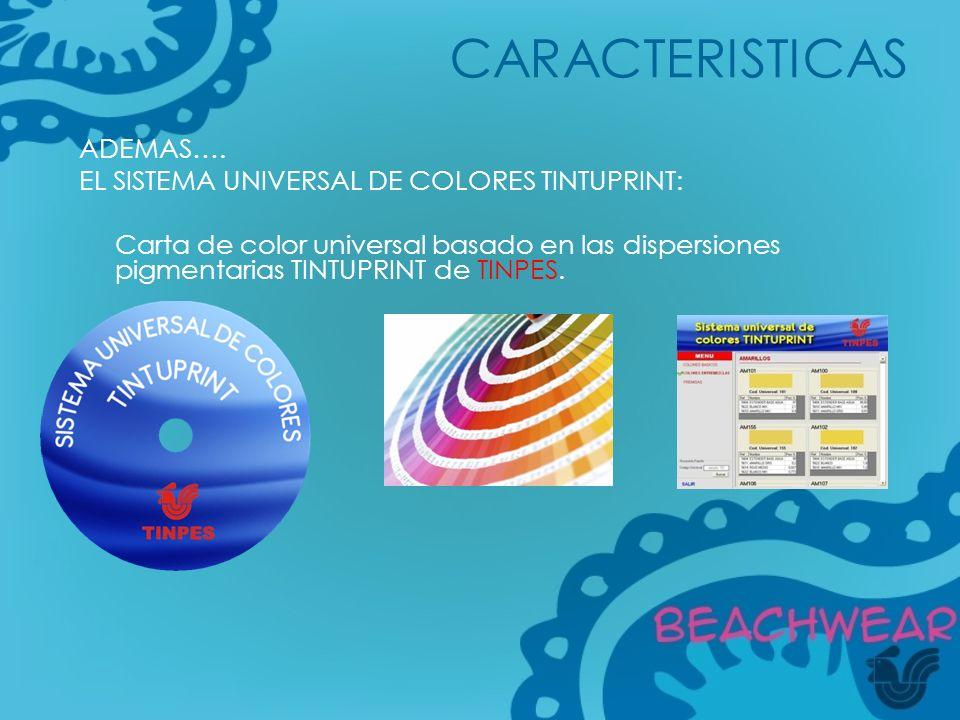 ADEMAS…. EL SISTEMA UNIVERSAL DE COLORES TINTUPRINT: Carta de color universal basado en las dispersiones pigmentarias TINTUPRINT de TINPES. CARACTERIS
