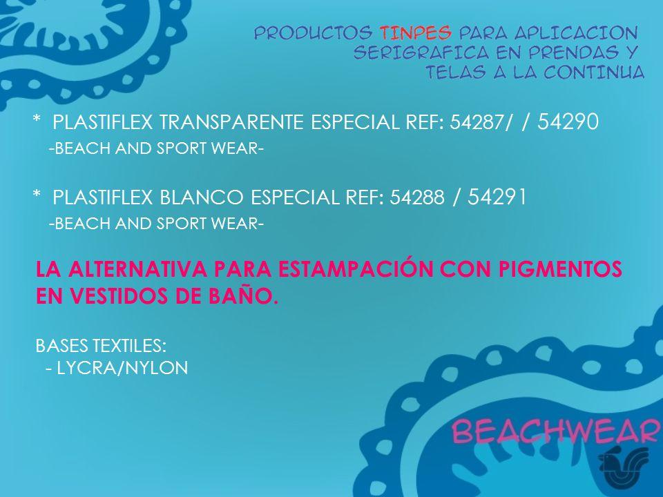 * PLASTIFLEX TRANSPARENTE ESPECIAL REF: 54287/ / 54290 -BEACH AND SPORT WEAR- * PLASTIFLEX BLANCO ESPECIAL REF: 54288 / 54291 -BEACH AND SPORT WEAR- L