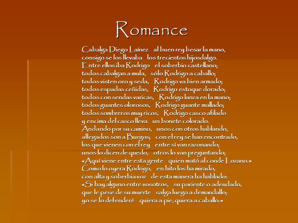Romance Cabalga Diego Laínez al buen rey besar la mano, consigo se los llevaba los trecientos hijosdalgo. Entre ellos iba Rodrigo el soberbio castella