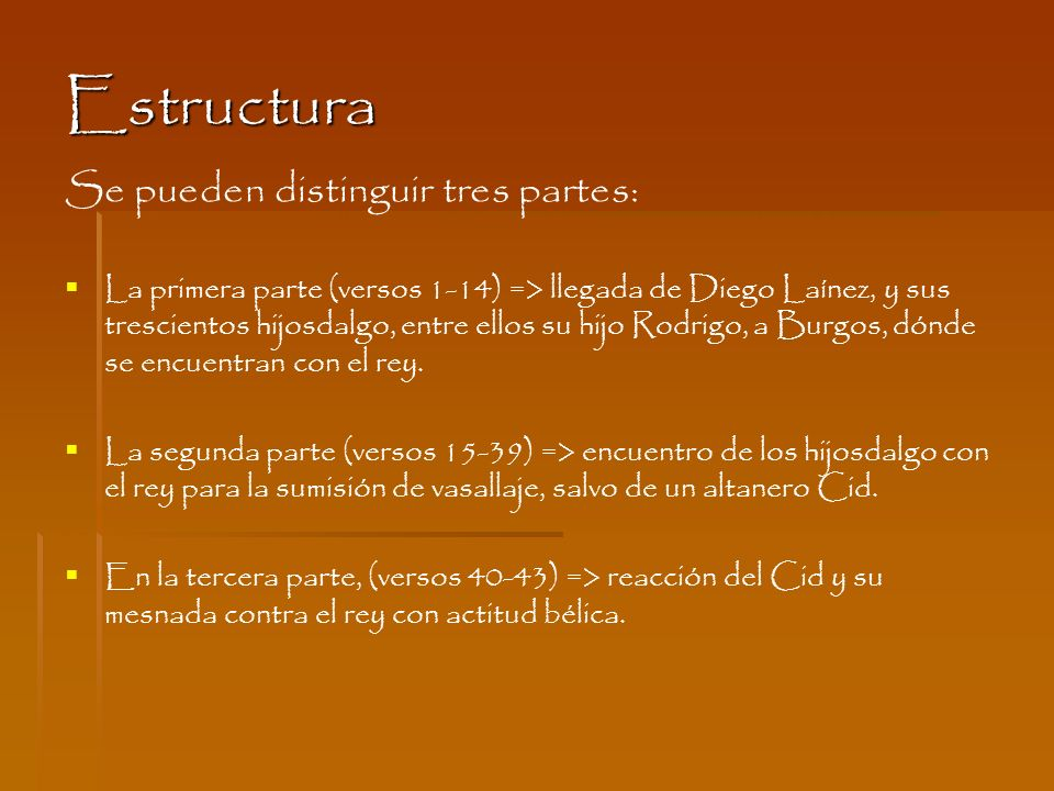 Estructura Se pueden distinguir tres partes: La primera parte (versos 1-14) => llegada de Diego Laínez, y sus trescientos hijosdalgo, entre ellos su h