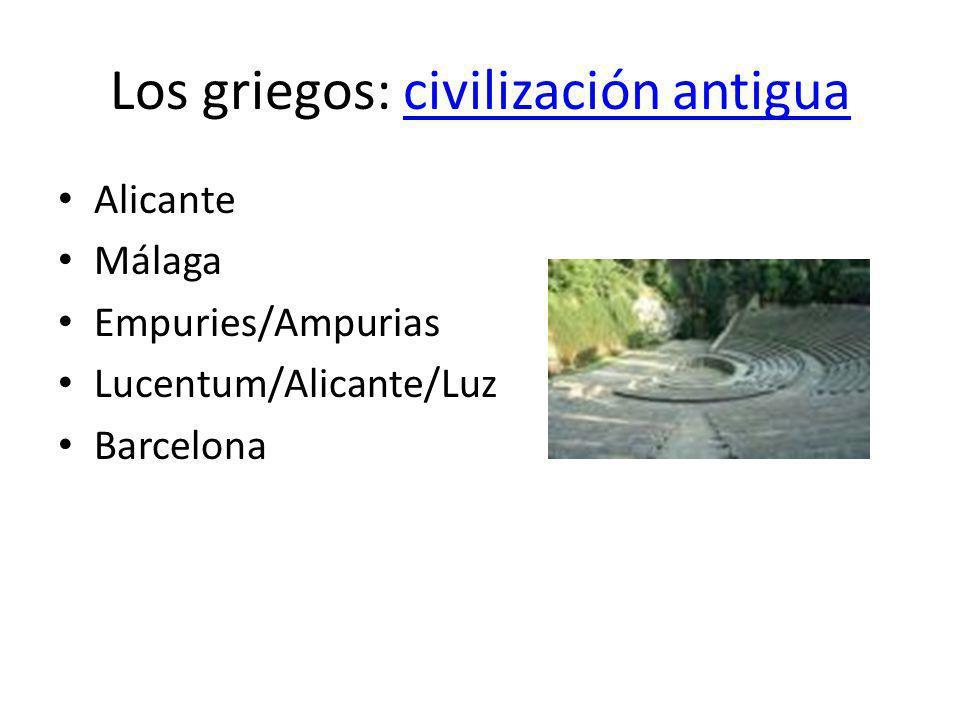 Los griegos: civilización antiguacivilización antigua Alicante Málaga Empuries/Ampurias Lucentum/Alicante/Luz Barcelona