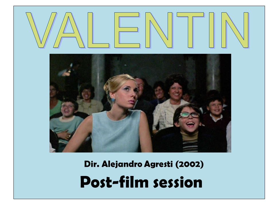 Post-film session Dir. Alejandro Agresti (2002)
