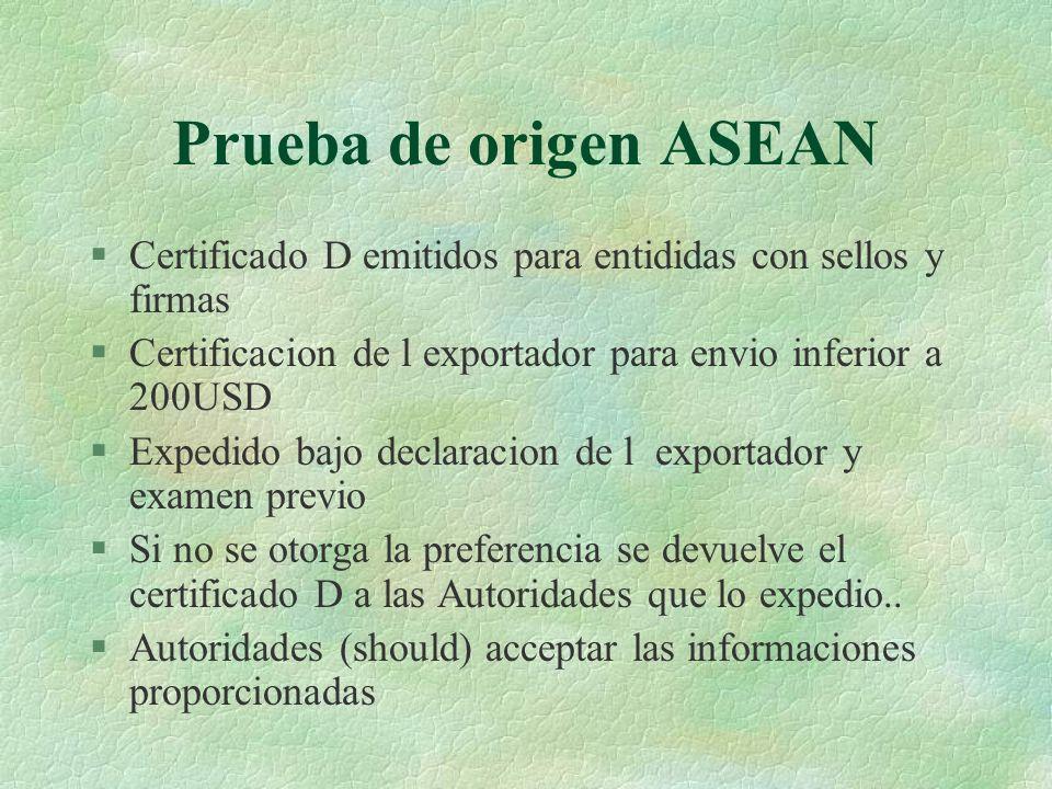 Prueba de origen ASEAN §Certificado D emitidos para entididas con sellos y firmas §Certificacion de l exportador para envio inferior a 200USD §Expedid