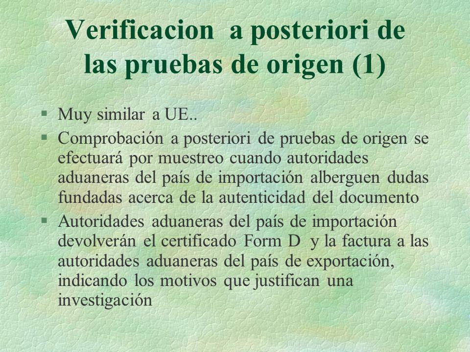 Verificacion a posteriori de las pruebas de origen (1) §Muy similar a UE.. §Comprobación a posteriori de pruebas de origen se efectuará por muestreo c