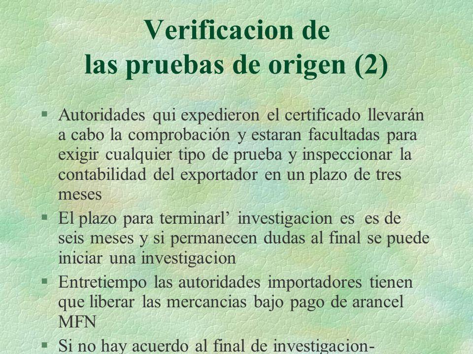 Verificacion de las pruebas de origen (2) §Autoridades qui expedieron el certificado llevarán a cabo la comprobación y estaran facultadas para exigir