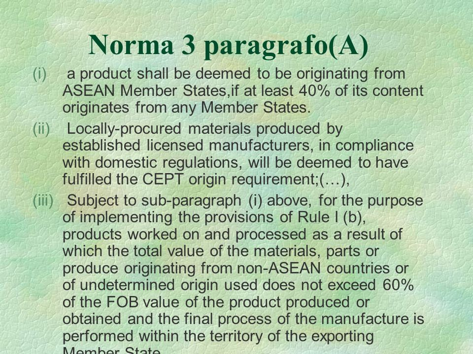 Paragrafo B Primera parte The value of the non-originating materials, parts or produce shall be: (i) The CIF value at the time of importation of the products or importation can be proven; or (ii) The earliest ascertained price paid for the products of undetermined origin in the territory of the Member State where the working or processing takes place.