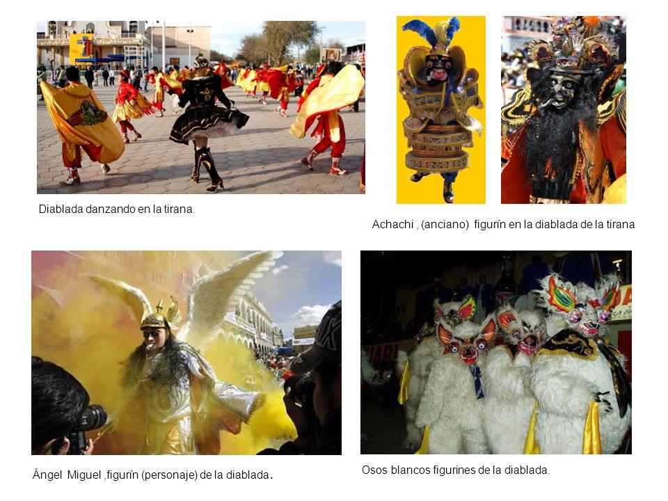 Diablada danzando en la tirana. Ángel Miguel,figurín (personaje) de la diablada. Achachi, (anciano) figurín en la diablada de la tirana Osos blancos f