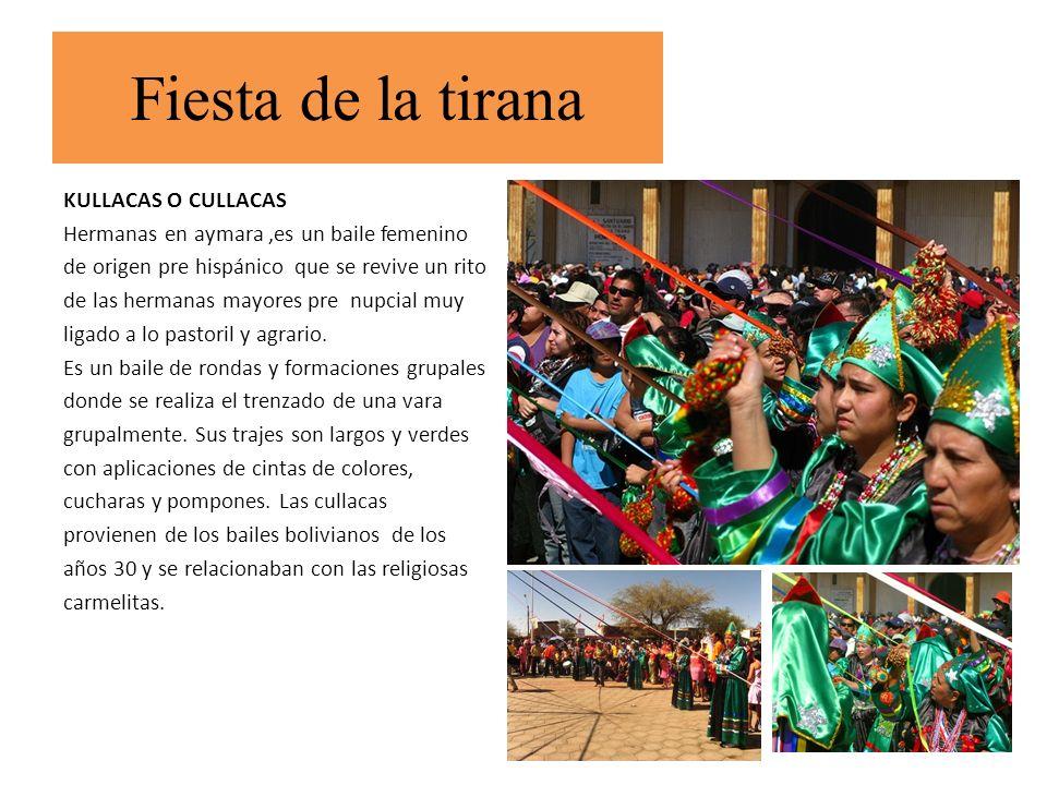 KULLACAS O CULLACAS Hermanas en aymara,es un baile femenino de origen pre hispánico que se revive un rito de las hermanas mayores pre nupcial muy liga