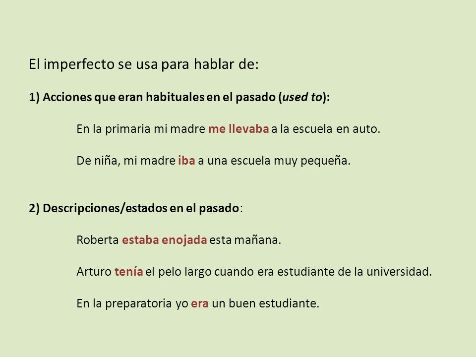 La forma El imperfecto es probablemente el tiempo más regular que existe en español.