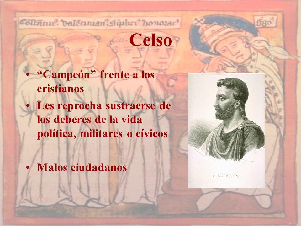 Celso Campeón frente a los cristianos Les reprocha sustraerse de los deberes de la vida política, militares o cívicos Malos ciudadanos
