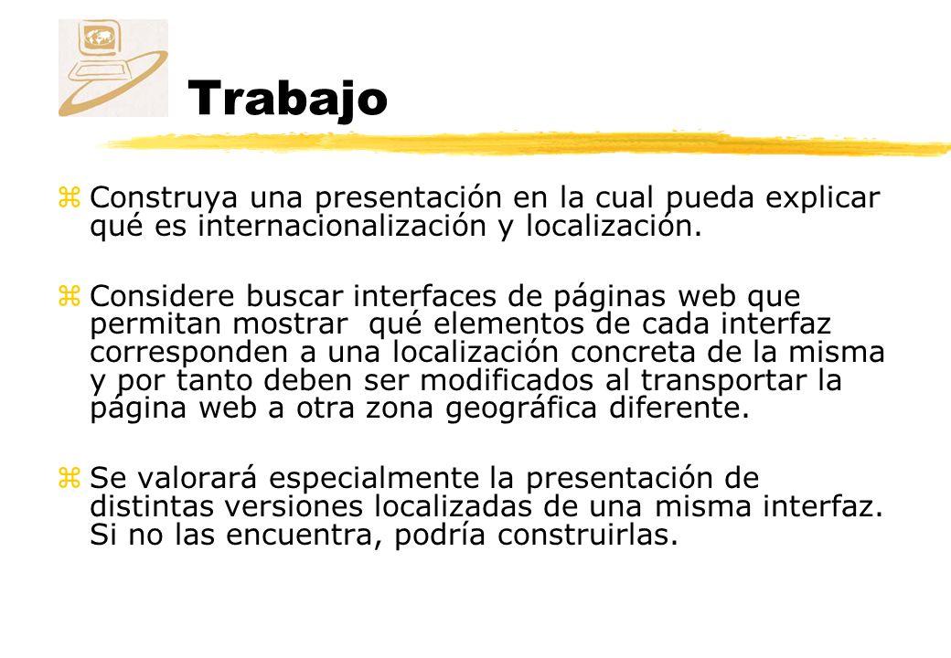 Trabajo zConstruya una presentación en la cual pueda explicar qué es internacionalización y localización.