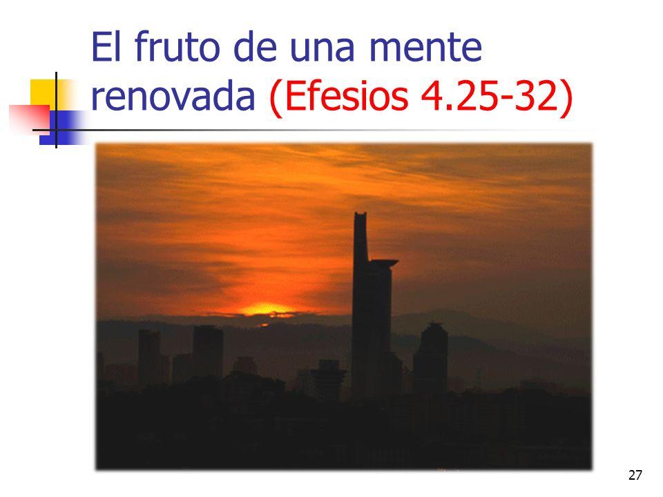 El fruto de una mente renovada (Efesios 4.25-32) 27