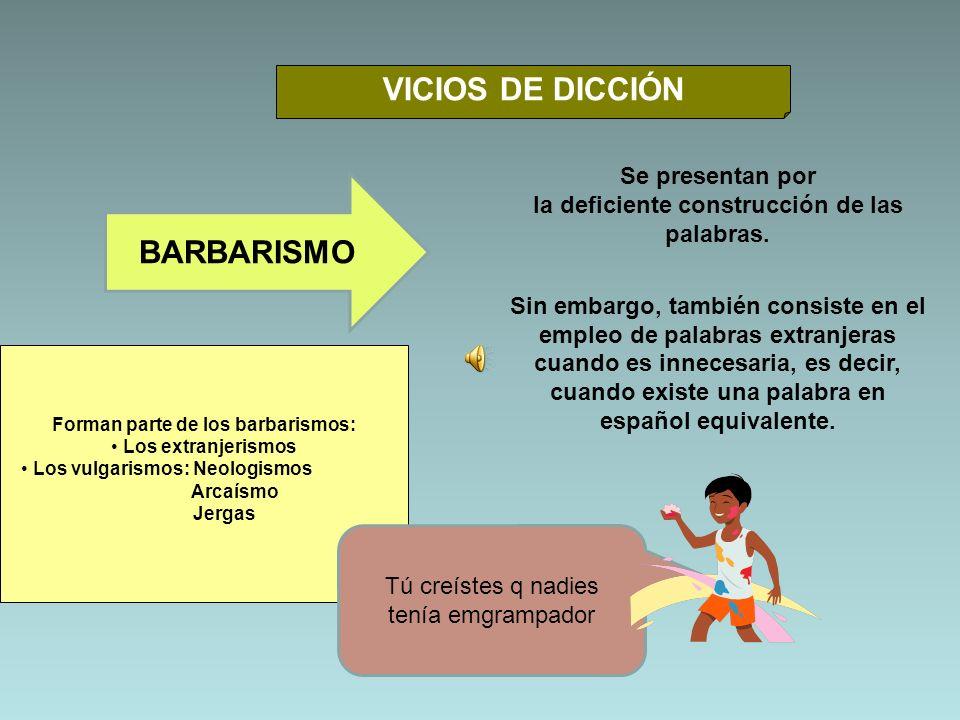 Barbarismos por el empleo de voces extranjeras.