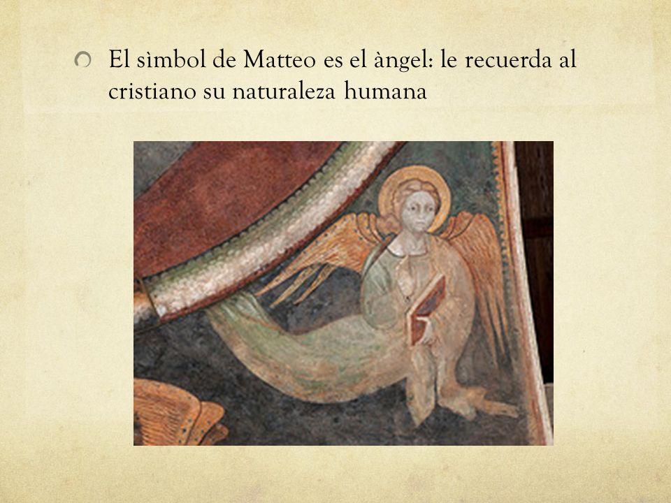 El sìmbol de Matteo es el àngel: le recuerda al cristiano su naturaleza humana